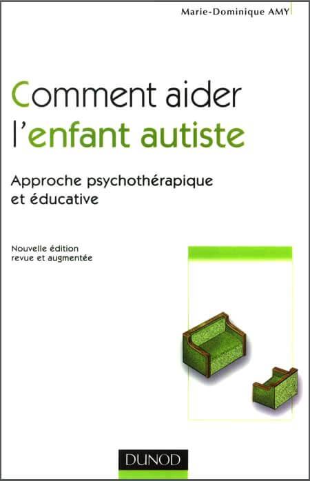 Comment aider l'enfant autiste 2e ed.