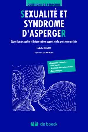 Le syndrome d'Asperger et la sexualité De la puberté à l'âge adulte