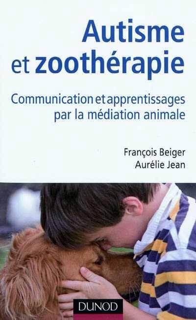 Autisme et zoothérapie: Communication et apprentissages par la médiation animale