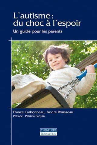 L'autisme: du choc à l'espoir : Un guide pour les parents