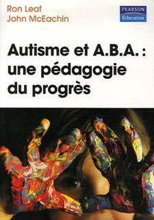 Autisme et A.B.A, une pédagogie du progrès